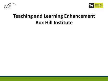 Teaching and Learning Enhancement Box Hill Institute.