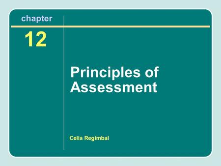 Celia Regimbal chapter Principles of Assessment 12.