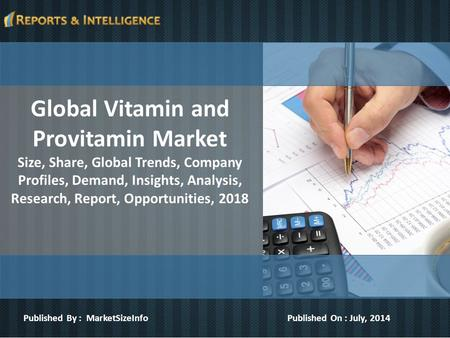Global Vitamin and Provitamin Market Size, Share, Global Trends, Company Profiles, Demand, Insights, Analysis, Research, Report, Opportunities, 2018 Published.