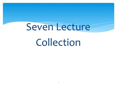 Seven Lecture Collection 1. 2 Some Legacy Collection Types  ArrayList  Enumeration  Vector  HashTable – self study.