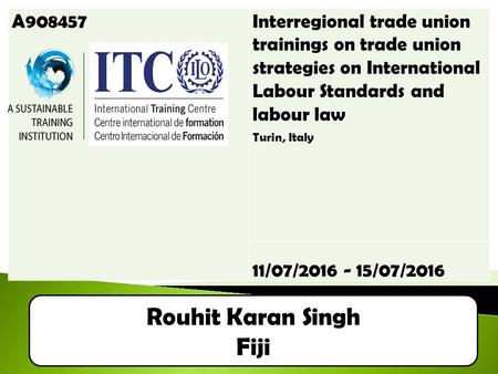 A908457Interregional trade union trainings on trade union strategies on International Labour Standards and labour law Turin, Italy 11/07/2016 - 15/07/2016.