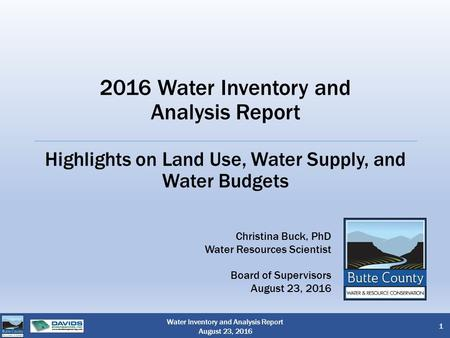2016 Water Inventory and Analysis Report Highlights on Land Use, Water Supply, and Water Budgets Christina Buck, PhD Water Resources Scientist Board of.