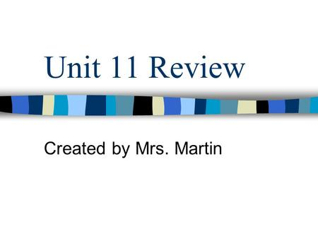 Unit 11 Review Created by Mrs. Martin. 1. List the 6 factors that affect the rate of a reaction.