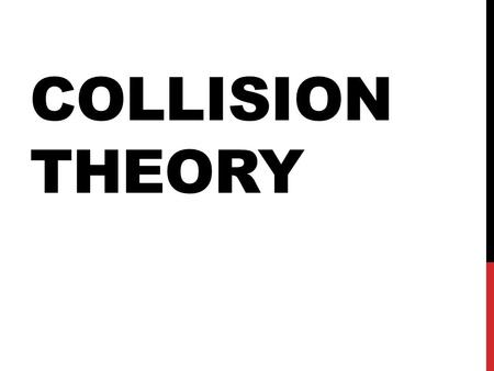 COLLISION THEORY. HOW REACTIONS HAPPEN Rate of reaction – How quickly a reaction happens. 1.Energy of the collision: Reactant must have enough energy.