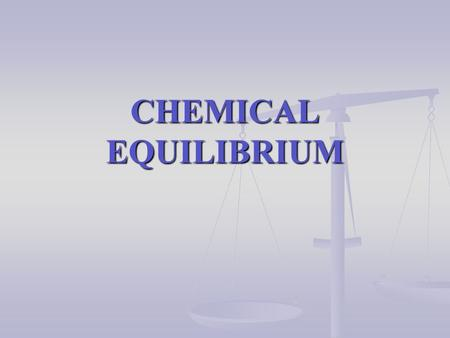 CHEMICAL EQUILIBRIUM. INTRODUCTION 1. In the reaction: I 2 (g) + H 2 (g)  2 HI(g) at 150 o C, the original color of the mixture is: at 150 o C, the original.