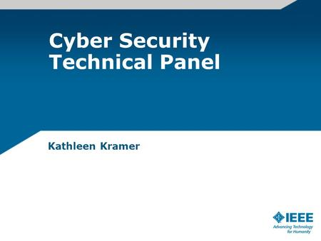 Cyber Security Technical Panel Kathleen Kramer. Introduction to Cyber Security Panel Vision of the panel is to serve as a hub of AESS cyber security activities,