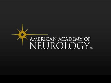 ©2016 American Academy of Neurology. Report by: Guideline Development, Dissemination, and Implementation Subcommittee of the American Academy of Neurology.