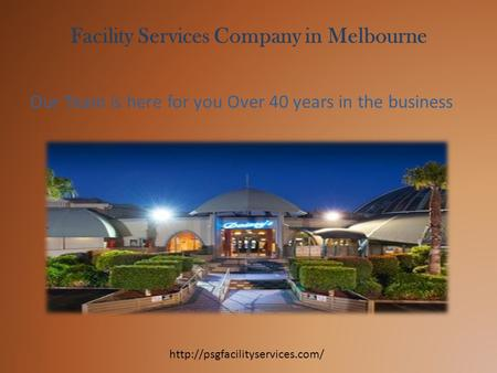 Facility Services Company in Melbourne Our Team is here for you Over 40 years in the business