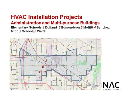HVAC Installation Projects Administration and Multi-purpose Buildings Elementary Schools|1 Dolland 2 Edmondson 3 Moffitt 4 Sanchez Middle School| 5 Waite.