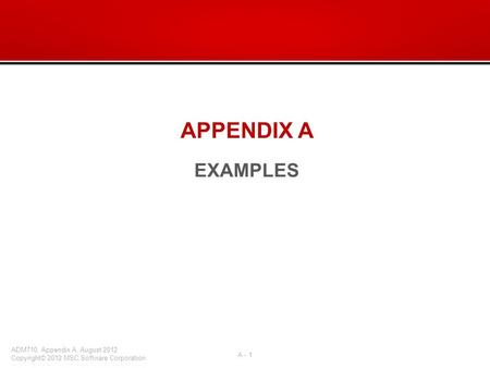 APPENDIX A EXAMPLES. What's in this appendix: –Industrial Robot –Low-Voltage Circuit Breaker –Flexible Go-Kart –Comfort Tire Model –Satellite with Flexible.