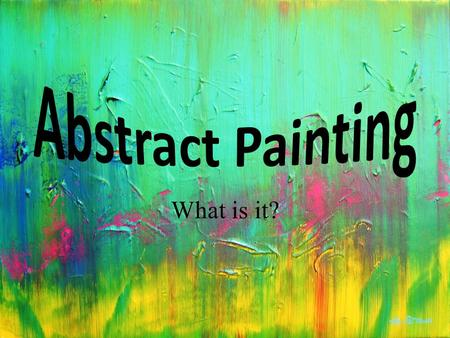 What is it?. Abstract is… Art that emphasizes design, or whose basic character has little visual reference to real or natural things.