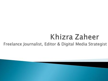 Freelance Journalist, Editor & Digital Media Strategist.