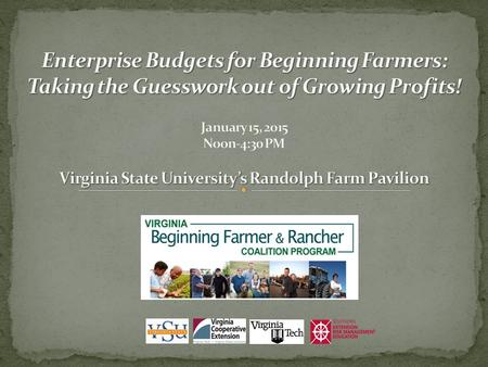 Welcome and Lunch Welcome and Lunch Virginia Beginning Farmer and Rancher Coalition Virginia Beginning Farmer and Rancher Coalition Essentials of Four.