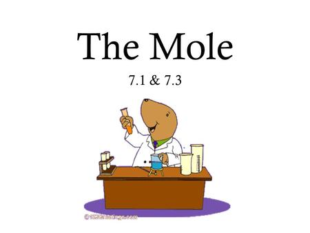 The Mole 7.1 & 7.3. 7.1 Chemical Measurement: 2 1.Counting units: pair = 2 12 dozen = 12 20 score = 20 144 gross = 144 500 ream = 500 ? mole = ? 2. Counting.