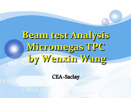 Beam test Analysis Micromegas TPC by Wenxin Wang.