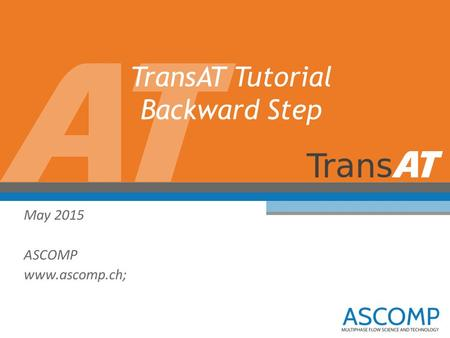 TransAT Tutorial Backward Step May 2015 ASCOMP