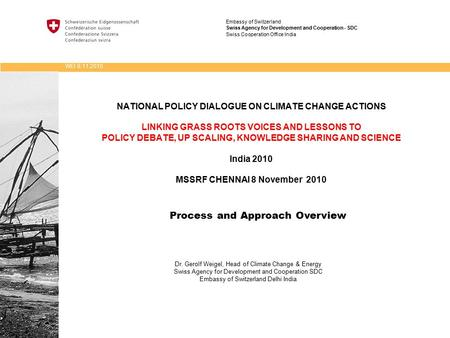NATIONAL POLICY DIALOGUE ON <strong>CLIMATE</strong> CHANGE ACTIONS LINKING GRASS ROOTS VOICES AND LESSONS TO POLICY DEBATE, UP SCALING, KNOWLEDGE SHARING AND SCIENCE <strong>India</strong>.