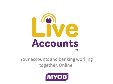 Your accounts and banking working together. Online.