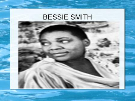 BESSIE SMITH. VIDEO LINK ABOUT BESSIE SMITH What is jazz? ● Different kinds of American popular and dance music ● Rhythm with stimulating,off beat accents.