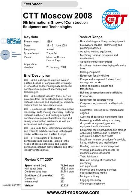 Fact Sheet CTT Moscow 2008 9th International Show of Construction Equipment and Technologies Issued in: 09/2007  Key data Premier event:1999.