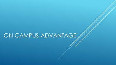 ON CAMPUS ADVANTAGE. OVERVIEW  On Campus housing is a two-step process: apply and then select a room.  Roommate/Suite mate Pull-In PIN – This is a PIN.