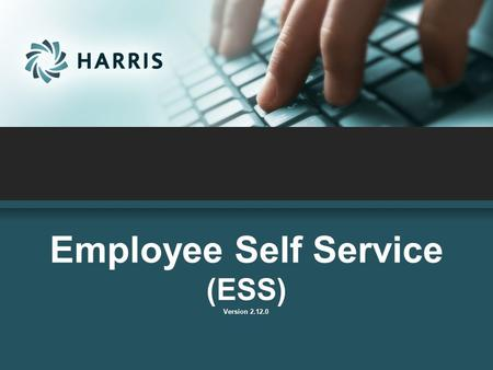 Employee Self Service (ESS) Version 2.12.0. Employee Self Service  access from any computer.  view their elected withholding, earnings summary, check.