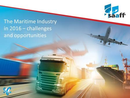 The Maritime Industry in 2016 – challenges and opportunities.