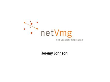 Jeremy Johnson. XYZ.com measured from netVMG Product Overview—Flow Control Platform.