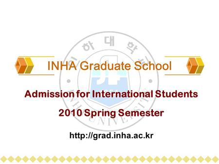 INHA Graduate School Admission for International Students 2010 Spring Semester