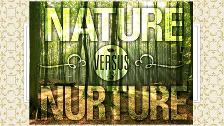 Nature Vs Nurture A Natural Experiment