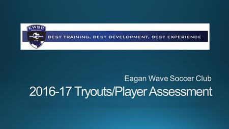 The goal of the Eagan Wave Soccer Club is to offer the best training, best development, and best experience to every player and family in the program.