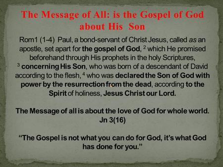 The Message of All: is the Gospel of God about His Son.