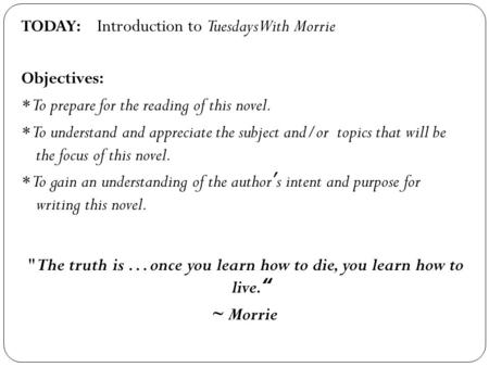 tuesday with morrie essay summary Morrie is an extremely lovable college professor who—in his late sixties—finds out that he is dying the story of his last few weeks on earth is told by mitch, one of morrie's former students, who happens to bump into him during his final days.