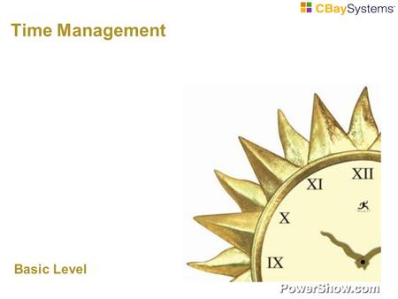 Time Management Basic Level. Objectives By the end of this training, you will have:  Understood the importance of time management  Aim for better results.