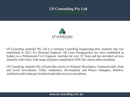 LP Consulting Pty Ltd A Consulting Engineering Firm LP Consulting Australia Pty Ltd is a boutique Consulting Engineering firm Australia that was established.
