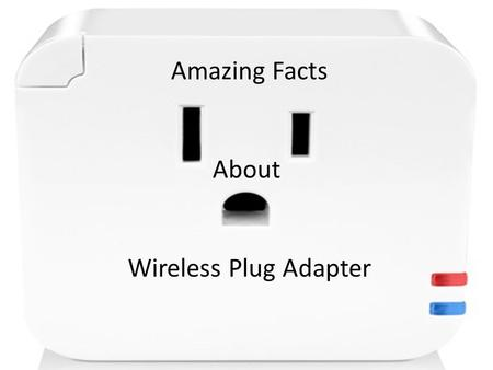 Amazing Facts About Wireless Plug Adapter. Today, there are lots of technologies available in the world that changes our life and make life easy. These.