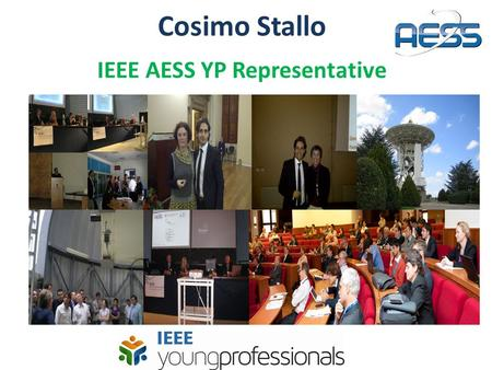 Cosimo Stallo IEEE AESS YP Representative. Outline Young Professionals (formerly GOLD) Introduction YP Special Session at 2014 MetroAerospace Press Conference.