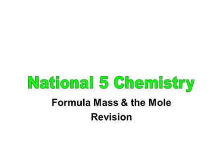 Formula Mass & the Mole Revision. formula mass the result of adding together the Relative Atomic Mass values of all of the atoms of all of the elements.