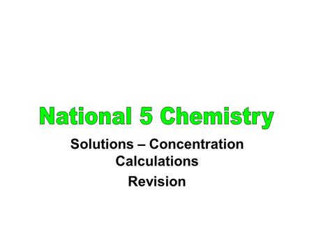Solutions – Concentration Calculations Revision. eg 2 mol/l hydrochloric acid solution means that the solution has 2 mol of HCl dissolved in 1 litre of.