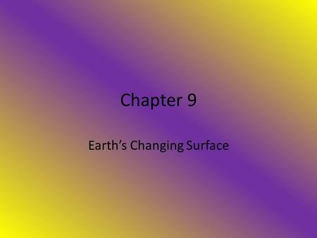 Chapter 9 Earth's Changing Surface. crust the outermost and thinnest of Earth's layers. There are two kinds of crust. Continental crust makes up all the.