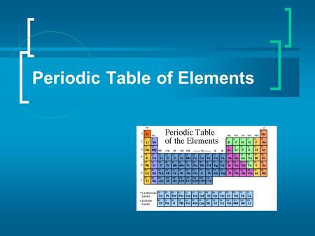 Periodic Table of Elements. Elements Science has come along way since Aristotle's theory of Air, Water, Fire, and Earth. Scientists have identified 90.
