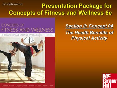 1Concepts of Physical Fitness 6e Presentation Package for Concepts of Fitness and Wellness 6e Section II: Concept 04 The Health Benefits of Physical Activity.
