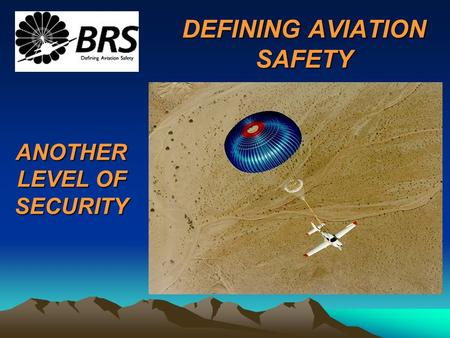 DEFINING AVIATION SAFETY ANOTHER LEVEL OF SECURITY.