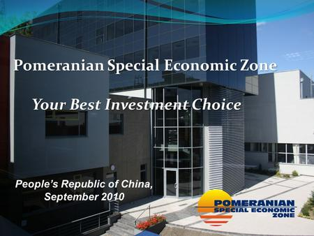 Pomeranian Special Economic Zone Your Best Investment Choice People's Republic of China, September 2010.