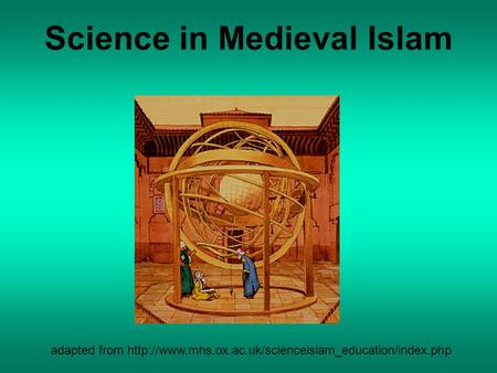 Science in Medieval Islam adapted from