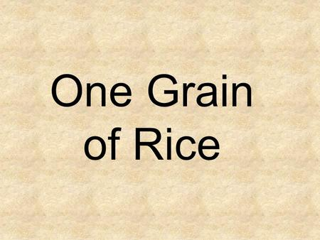 One Grain of Rice. amount a-mount Noun Put a small amount of glue on the paper. The amount of something is how much there is of it. Synonym-Antonym-