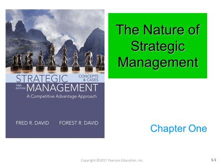 The Nature of Strategic Management Chapter One 1-1 Copyright ©2017 Pearson Education, Inc.