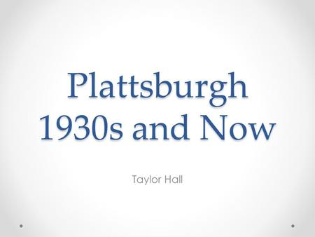 Plattsburgh 1930s and Now Taylor Hall.