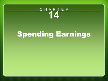 Chapter 14 14 Spending Earnings C H A P T E R. Chapter Objectives Describe various types of dividend policies and how they are used. Outline the dividend.