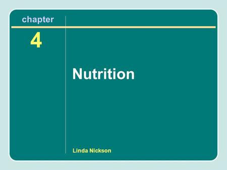 Linda Nickson Nutrition 4 chapter. Science of Nutrition Substances in food affect growth as well as health. All people have the same general needs (DRI.